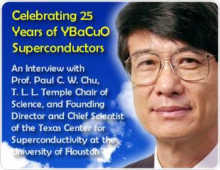 Celebrating 25 Years of YBaCuO Superconductors: An Interview with Professor Paul Chu