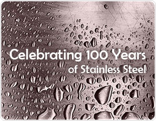 The History of Stainless Steel – Celebrating 100 Years