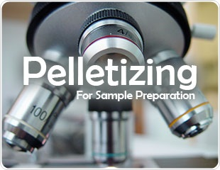 Pelletizing - Pellet Sample Preparation